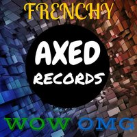 WOW OMG — Frenchy