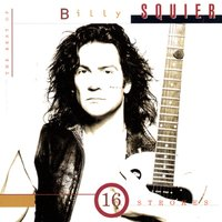 The Best of Billy Squier/16 Strokes — Billy Squier