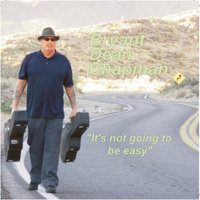It's Not Going to Be Easy — Bryant Dean Chapman