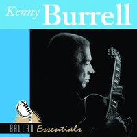 Ballad Essentials — Kenny Burrell
