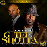 Girl You Know, Pt. 2 (feat. Greg Hill) — G Tee Shotta