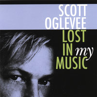 Lost In My Music — Scott Oglevee