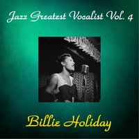 Jazz Greatest Vocalist, Vol. 4 — Billie Holiday