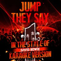 Jump They Say (In the Style of David Bowie) - Single — Ameritz Audio Karaoke