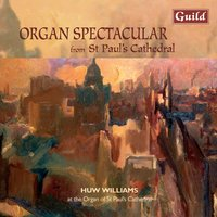 Organ Spectacular from St Paul's Cathedral — Ralph Vaughan Williams, Эдуард Элгар, Джакомо Мейербер, Michael Praetorius, Jeremiah Clarke, Herbert Howells, Charles-Marie Widor, John Ireland, Sir George Thalben-Ball