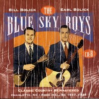 Classic Country Remastered: Charlotte, NC - Rock Hills, SC 1937, 1938 — The Blue Sky Boys