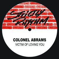 Victim Of Loving You — Colonel Abrams