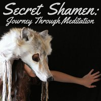 Secret Shamen: Journey Through Meditation — сборник