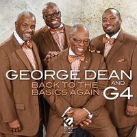Back to the Basics Again — George Dean & the Gospel Four, George Dean, the Gospel Four