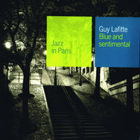 Blue And Sentimental — Guy Lafitte