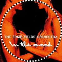 In the Mood — The Ernie Fileds Orchestra