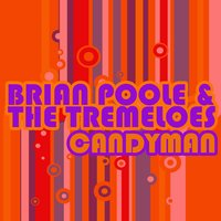 Candyman — Brian Poole & The Tremeloes