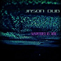Suspended in Time — Jason Dub