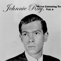 We're Listening to Johnnie Ray, Vol. 6 — Johnnie Ray