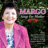 Songs for Mother — Margo