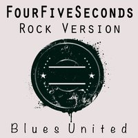 FourFiveSeconds — Blues United