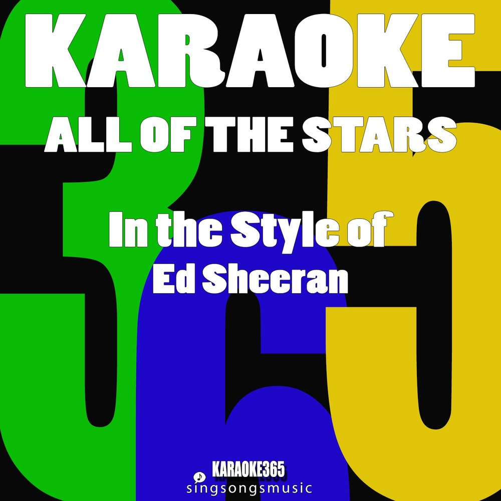 All of the Stars (In the Style of Ed Sheeran) — Karaoke ...