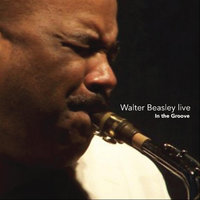 Walter Beasley Live - In the Groove — Walter Beasley