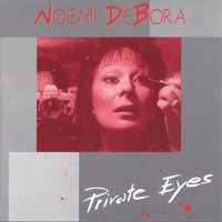 Private Eyes — Noëmi DeBora