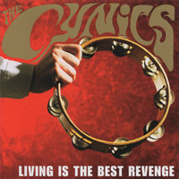 Living Is the Best Revenge — The Cynics