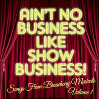 There's No Business Like Show Business: Songs from Broadway Musicals, Vol. 1 — Broadway Stars