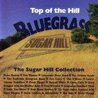 Top of the Hill Bluegrass: The Sugar Hill Collection — сборник