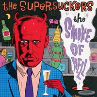 The Smoke Of Hell — Supersuckers