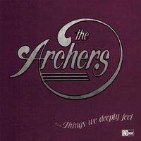 Things We Deeply Feel — The Archers