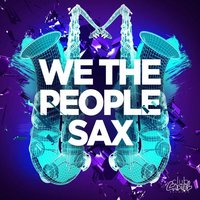 Sax — We the People