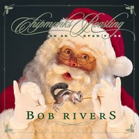 Chipmunks Roasting On An Open Fire — Bob Rivers