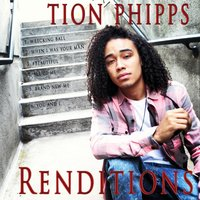 Renditions — Tion Phipps