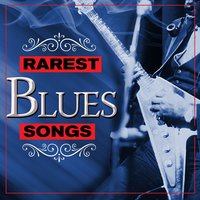 Rarest Blues Songs — сборник