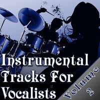 Instrumental Tracks For Vocalists Vol. 2 - Instrumental Backing Tracks For Singers Minus Vocals   — The Backing Tracks