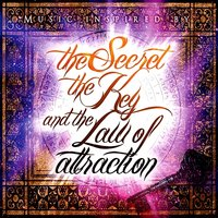 Music Inspired by The Secret, The Key and The Law of Attraction - The Key — Marco Allevi