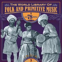 The World Library of Folk and Primitive Music on 78 Rpm Vol. 3, India — сборник