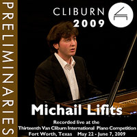 2009 Van Cliburn International Piano Competition: Preliminary Round - Michail Lifits — Michail Lifits, Вольфганг Амадей Моцарт, Роберт Шуман