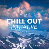The Chill Out Music Initiative, Vol. 3 (Today's Hits In a Chill Out Style) — Café Chillout Music Club, Ultimate Dance Hits, Todays Hits