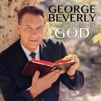 Songs & Music of God — George Beverly Shea