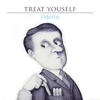 Treat Yourself — Odetta