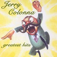 Greatest Hits — Jerry Colonna