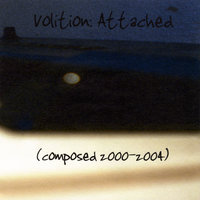 Attached (composed 2000-2004) — Volition