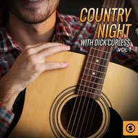 Country Night with Dick Curless, Vol. 1 — Dick Curless