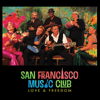 Love and Freedom — San Francisco Music Club