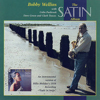 The Satin Album — Bobby Wellins