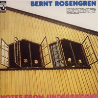 Notes From Underground — Bernt Rosengren