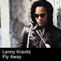 Fly Away — Lenny Kravitz