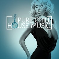 Pure Chill House Music — Chill House Music Cafe