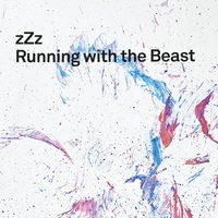 Running With The Beast — zZz