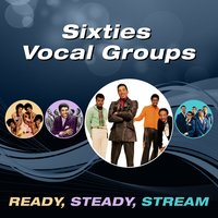 Sixties Vocal Group (Ready, Steady, Stream) — сборник
