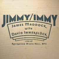 Jimmy & Immy Live at Rockwood Music Hall — James Maddock